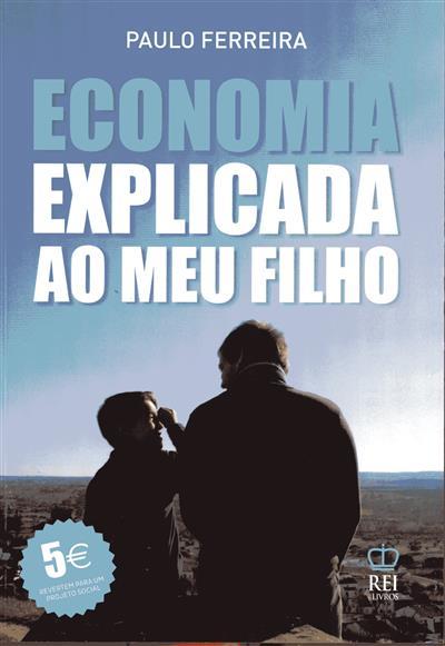 A economia explicada ao meu filho (Paulo Ferreira )