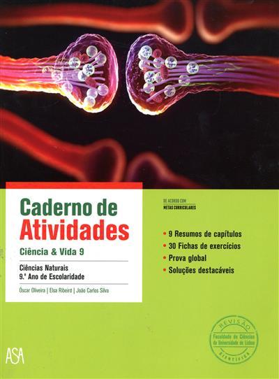 Ciência & vida 9 (Óscar Oliveira, Elsa Ribeiro, João Carlos Silva)