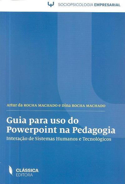 Guia para uso do powerpoint na pedagogia (Artur da Rocha Machado, Dina Rocha Machado)
