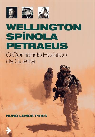 Wellington, Spínola e Petraeus (Nuno Lemos Pires)