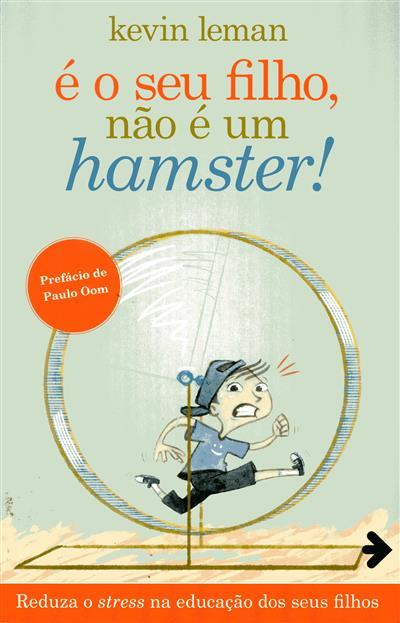 É o seu filho, não é um hamster! (Kevin Leman)