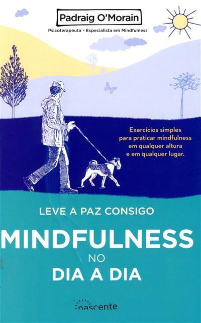 Mindfulness no dia a dia (Padraig O'Morain)