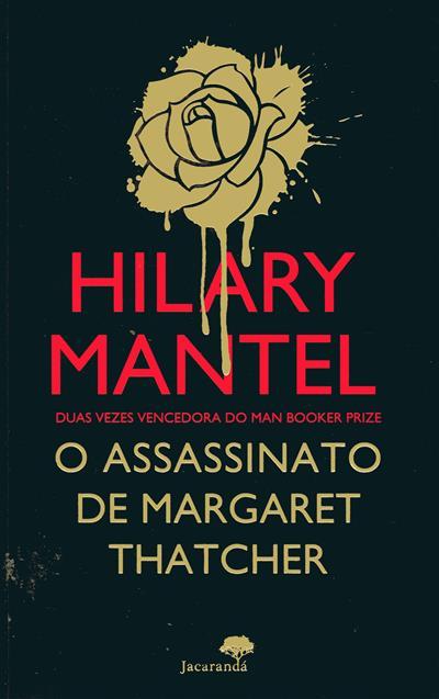 O assassinato de Margaret Thatcher (Hilary Mantel)