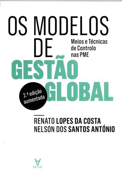 Os modelos de gestão global (Renato Lopes da Costa, Nelson dos Santos António)