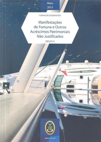 Manifestações de fortuna e outros acréscimos patrimoniais não justificados (José Alberto Pinheiro Pinto, Cristina Pinto )