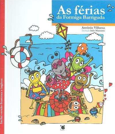 As férias da formiga barriguda (António Vilhena)