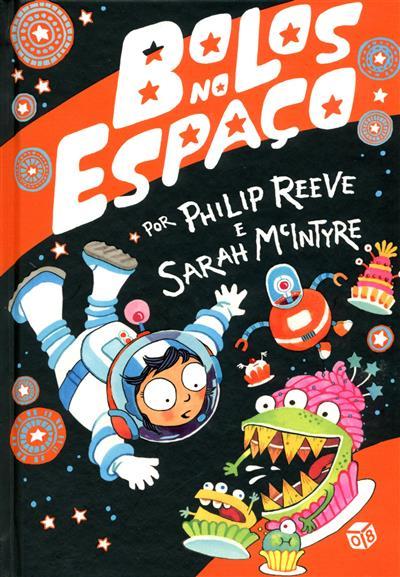 Bolos no espaço (Philip Reeve, Sarah McIntyre)