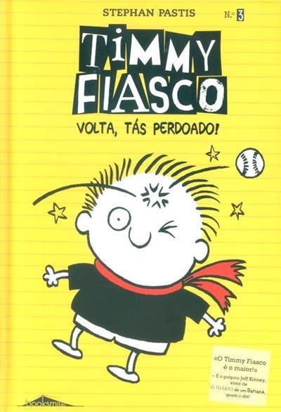 Timmy Fiasco (Stephan Pastis)