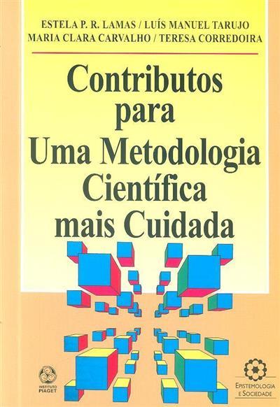 Contributos para uma metodologia científica mais cuidada (Estela P. R. Lamas... [et al.])