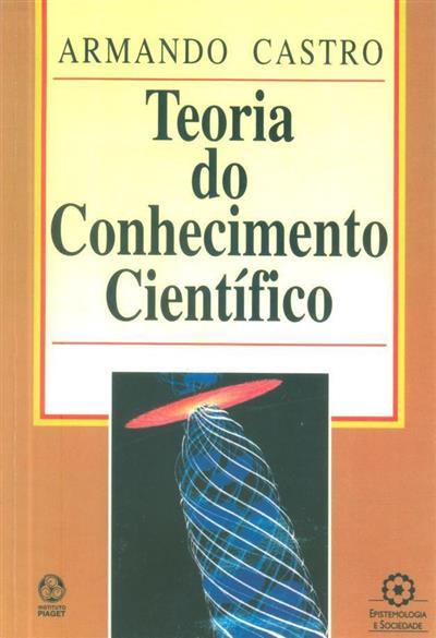 Teoria do conhecimento científico (Armando Castro)