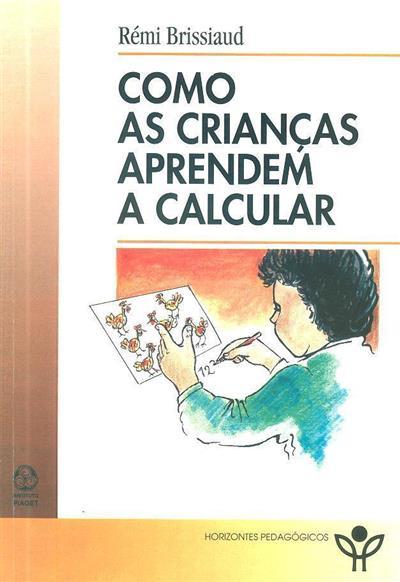 Como as crianças aprendem a calcular (Rémi Brissiaud)