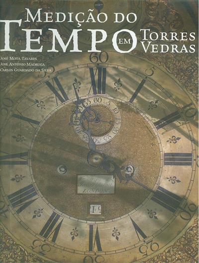 Medição do tempo em Torres Vedras (José Mota Tavares, José Madruga Carvalho, Carlos Guardado da Silva)