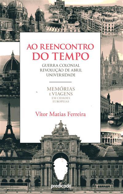 Ao reencontro do tempo (Vítor Matias Ferreira)