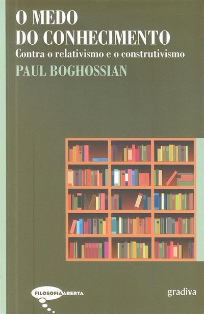 O medo do conhecimento (Paul Boghossian)
