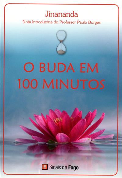 O Buda em 100 minutos (Jinananda)
