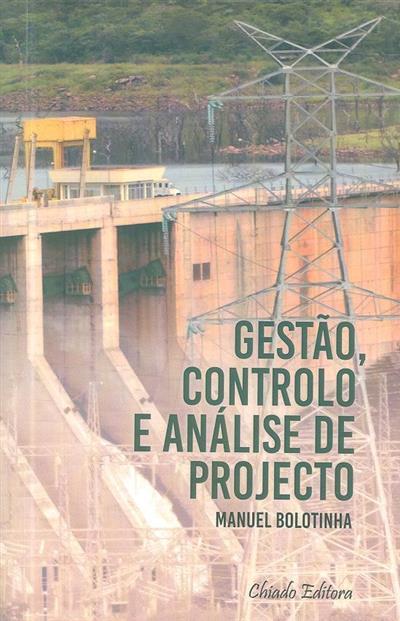 Gestão, controlo e análise de projecto (Manuel Bolotinha)
