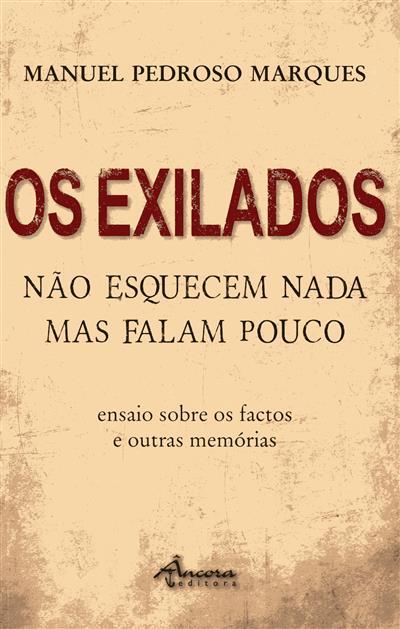 Os exilados não esquecem nada mas falam pouco (Manuel Pedroso Marques)