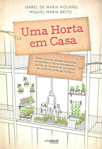 Uma horta em casa (Isabel de Maria Mourão, Miguel Maria Brito)