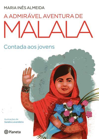 A admirável aventura de Malala (Maria Inês Almeida)
