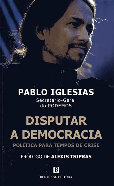Disputar a democracia (Pablo Iglesias Turrión)