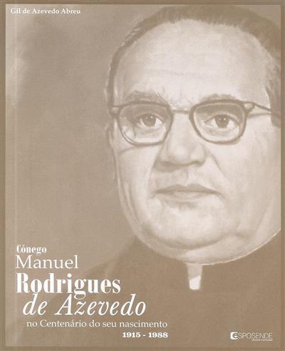 Cónego Manuel Rodrigues de Azevedo no centenário do seu nascimento, 1915-1988 (Gil de Azevedo Abreu)