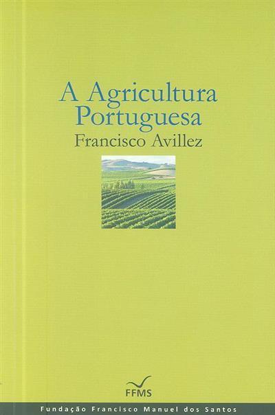 A agricultura portuguesa (Francisco Avillez)
