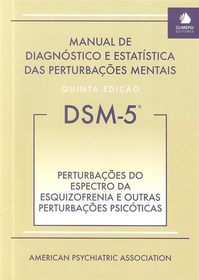 Perturbações do espectro da esquizofrenia e outras perturbações psicóticas ([org.] American Psychiatric Association)