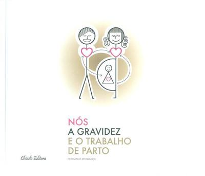 Nós, a gravidez e o trabalho de parto (Fernanda Bragança)