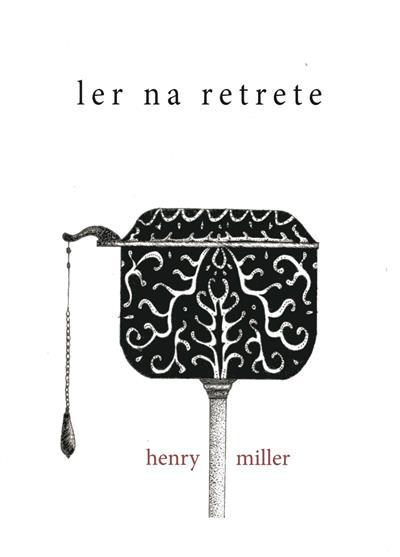 Ler na retrete (Henry Miller)