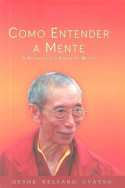 Como entender a mente (Geshe Kelsang Gyatso)