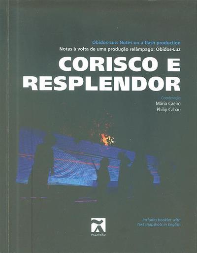 Corisco e resplendor (coord. Mário Caeiro, Philip Cabau)