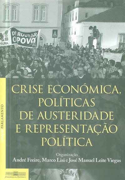 Crise económica, políticas de austeridade e representação política (org. André Freire, Marco Lisi, José Manuel Leite Viegas)