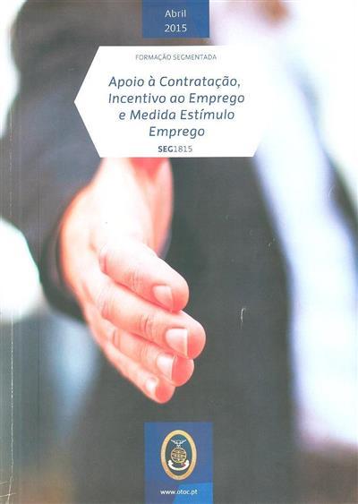 Apoio à contratação, incentivo ao emprego e medida estímulo emprego (António J. B. Ramalho)