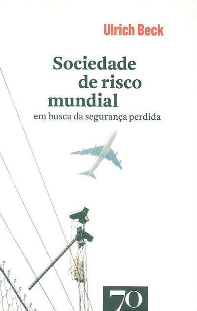 A sociedade de risco mundial (Ulrich Beck)