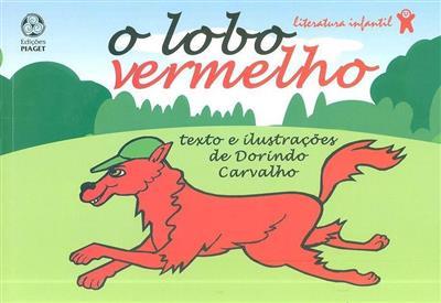 O lobo vermelho (texto e il. Dorindo Carvalho)