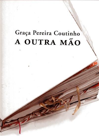 A outra mão (Graça Pereira Coutinho)