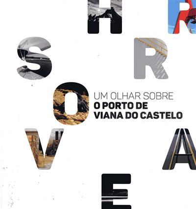 Um olhar sobre o porto de Viana do Castelo (APDL-Administração dos Portos do Douro e Leixões)