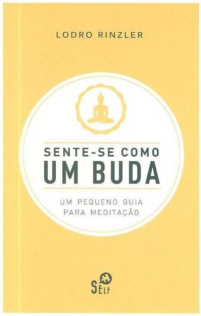 Sente-se como um Buda (Lodro Rinzler)