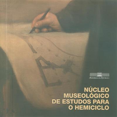 Núcleo museológico de estudos para o hemiciclo (textos Cátia Mourão)