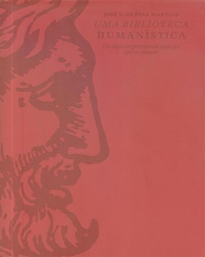 Uma biblioteca humanística (José V. de Pina Martins)