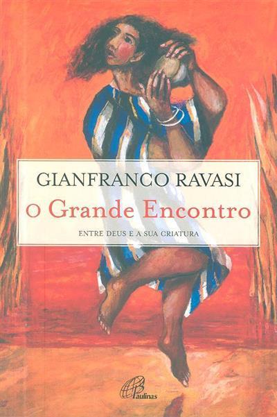 O grande encontro (Gianfranco Ravasi)