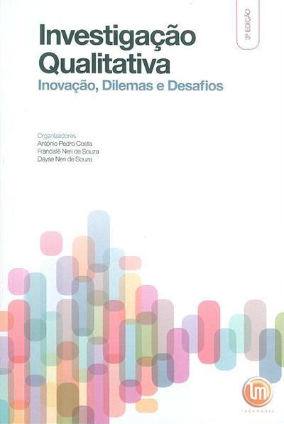 Investigação qualitativa (org. António Pedro Costa, Francislê Neri de Souza, Dayse Neri de Souza)