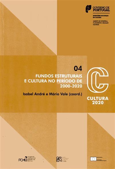 Fundos estruturais e cultura no período de 2000-2020 (coord. Isabel André, Mário Vale)