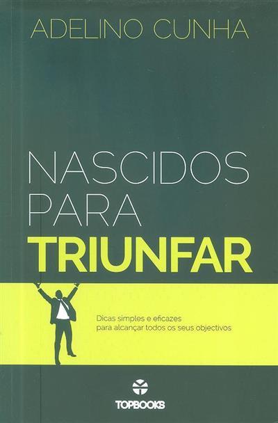 Nascidos para triunfar (Adelino Cunha)