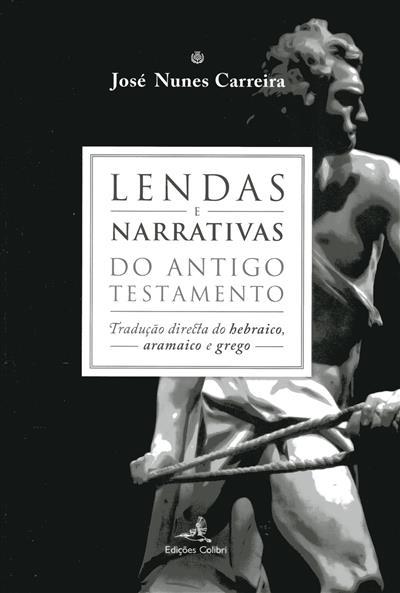Lendas e narrativas do Antigo Testamento (José Nunes Carreira)
