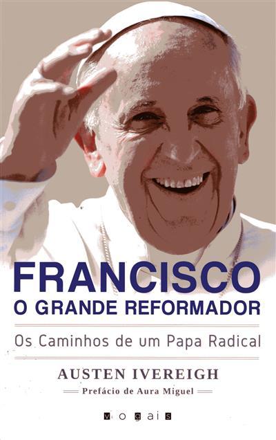 Francisco o grande reformador (texto Austein Ivereigh)