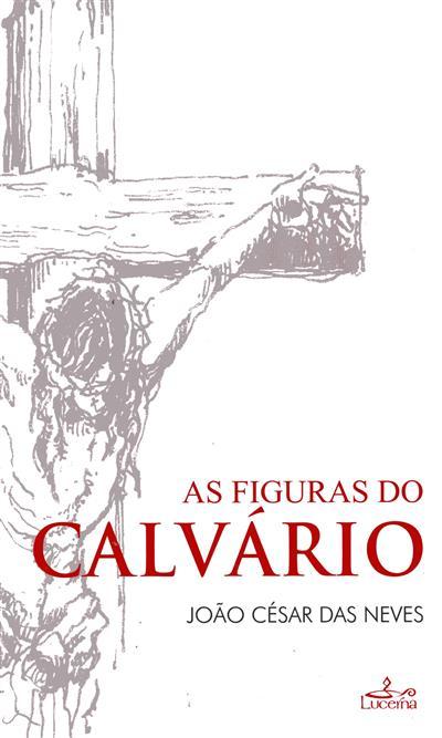 As figuras do Calvário (João César das Neves)