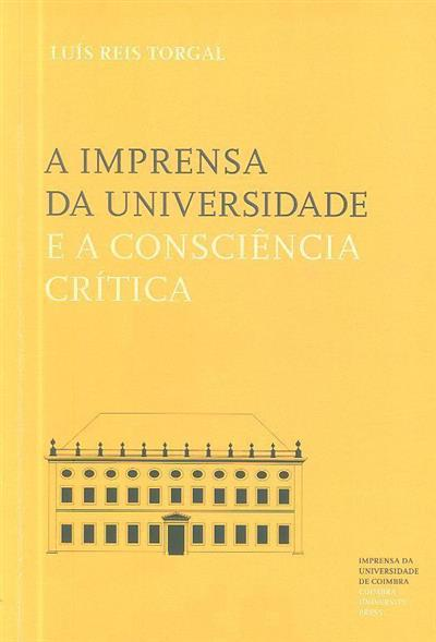 A Imprensa da Universidade e a consciência crítica (Luís Reis Torgal)