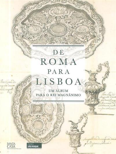 De Roma para Lisboa (comis., coord. e textos Teresa Leonor M. Vale)