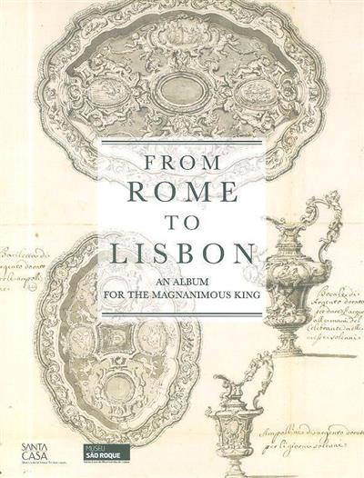 From Rome to Lisbon (comis., coord. and texts Teresa Leonor M. Vale)